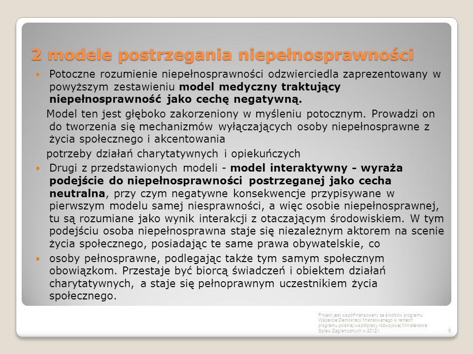 2 modele postrzegania niepełnosprawności Potoczne rozumienie niepełnosprawności odzwierciedla zaprezentowany w powyższym zestawieniu model medyczny tr