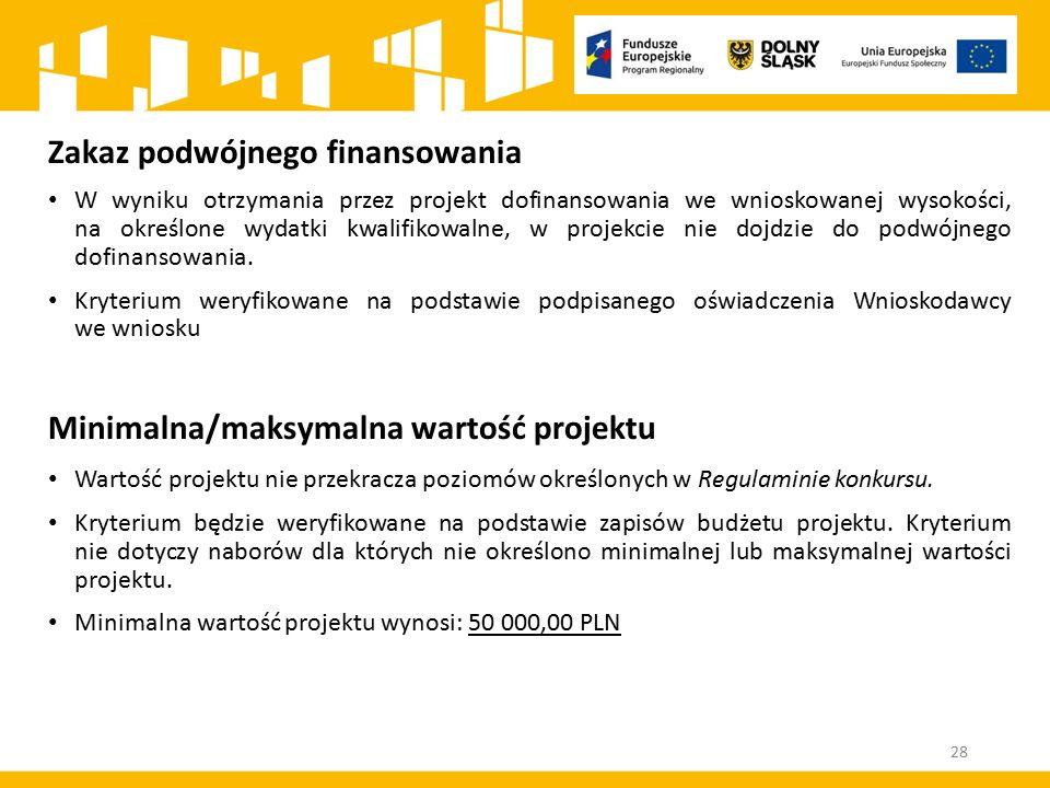 Zakaz podwójnego finansowania W wyniku otrzymania przez projekt dofinansowania we wnioskowanej wysokości, na określone wydatki kwalifikowalne, w proje