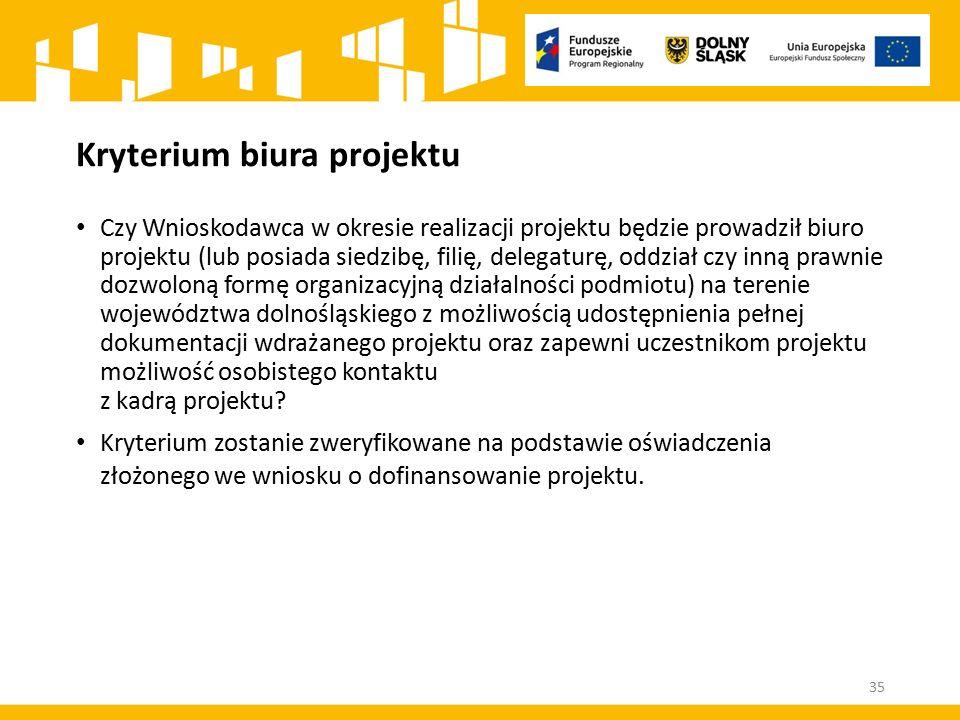 Kryterium biura projektu Czy Wnioskodawca w okresie realizacji projektu będzie prowadził biuro projektu (lub posiada siedzibę, filię, delegaturę, oddz