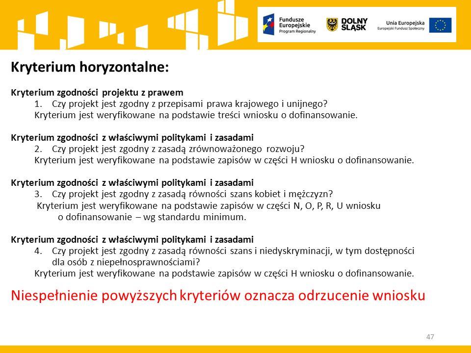 Kryterium horyzontalne: Kryterium zgodności projektu z prawem 1.Czy projekt jest zgodny z przepisami prawa krajowego i unijnego? Kryterium jest weryfi