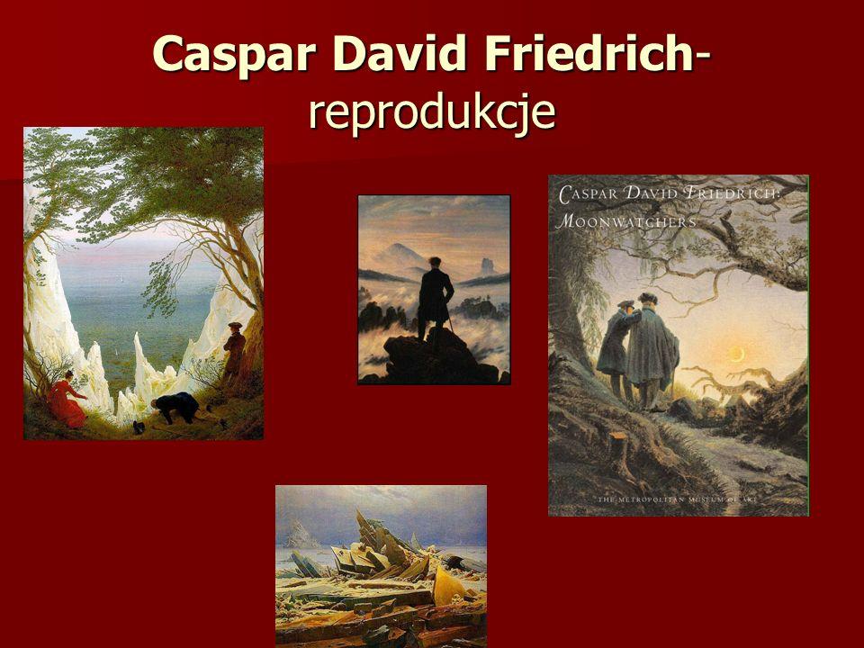 Caspar David Friedrich- reprodukcje
