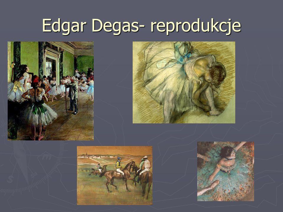 Edgar Degas- reprodukcje