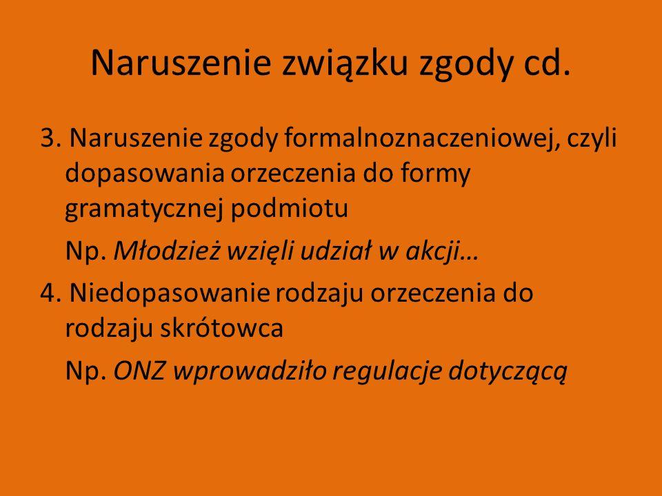 Naruszenie związku zgody cd. 3.