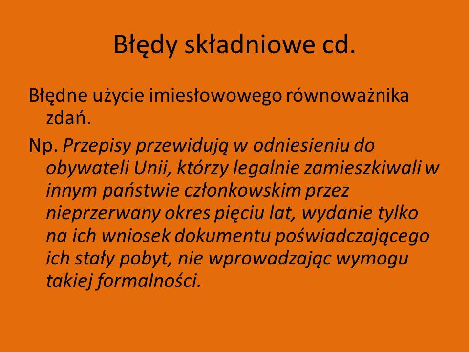 Błędy składniowe cd. Błędne użycie imiesłowowego równoważnika zdań.