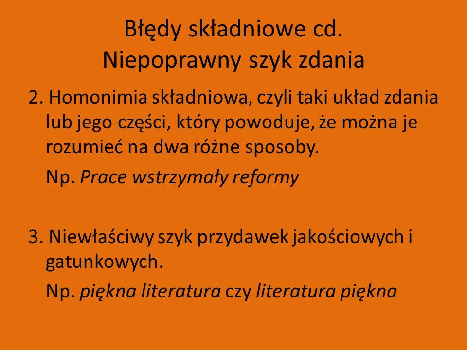 Błędy składniowe cd. Niepoprawny szyk zdania 2.