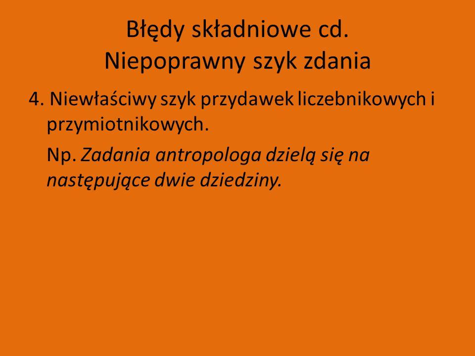 Błędy składniowe cd. Niepoprawny szyk zdania 4.