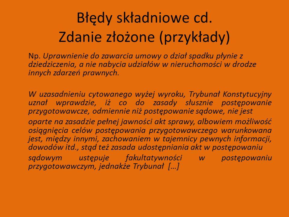 Błędy składniowe cd. Zdanie złożone (przykłady) Np.
