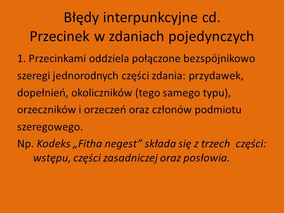 Błędy interpunkcyjne cd. Przecinek w zdaniach pojedynczych 1.