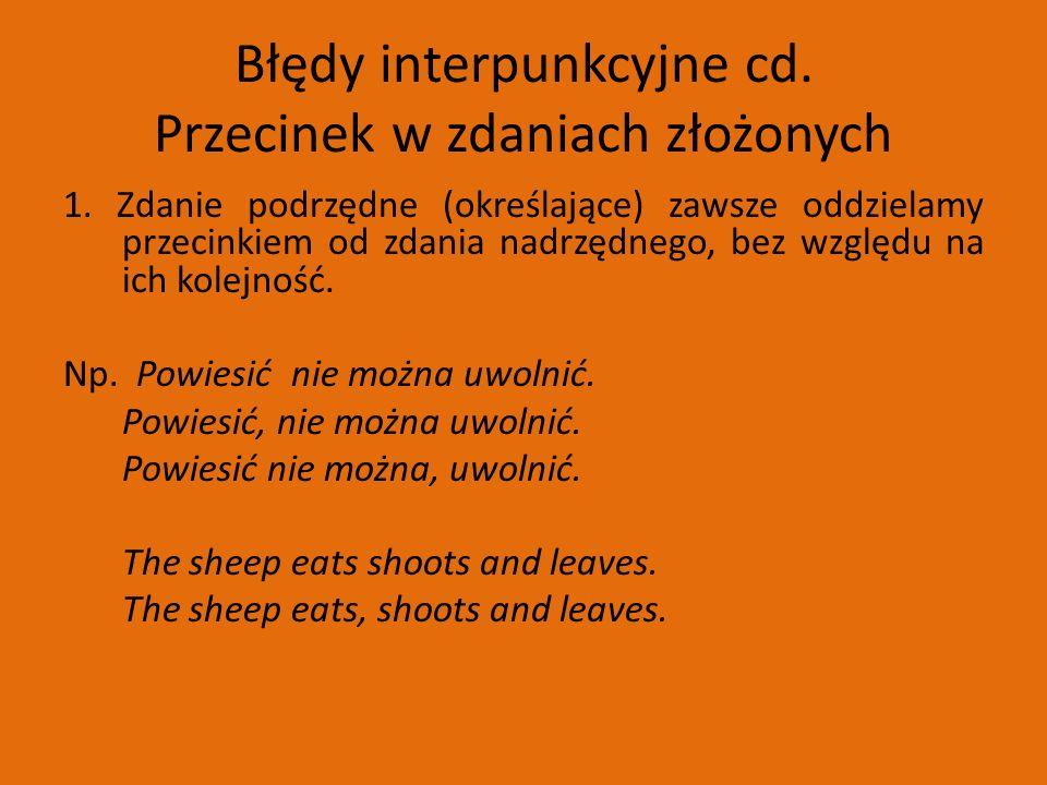 Błędy interpunkcyjne cd. Przecinek w zdaniach złożonych 1.