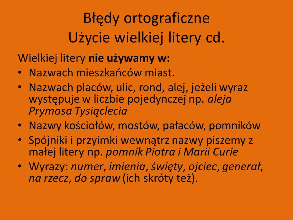 Błędy ortograficzne Użycie wielkiej litery cd.