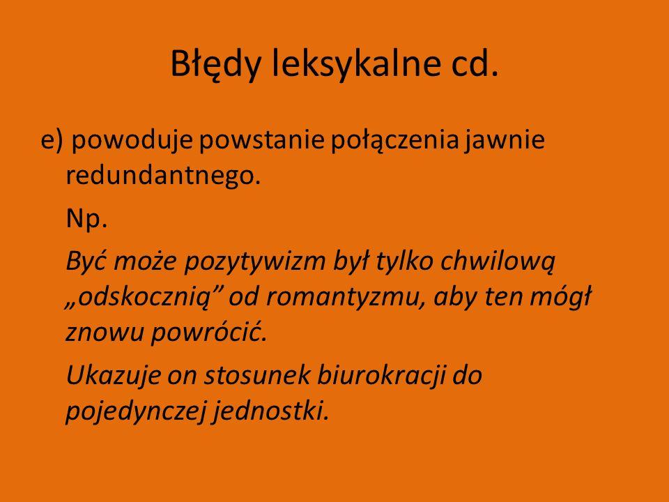 Błędy leksykalne cd. e) powoduje powstanie połączenia jawnie redundantnego.