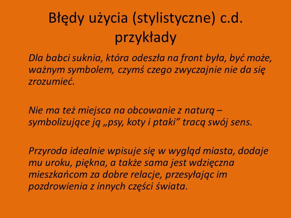 Błędy użycia (stylistyczne) c.d.
