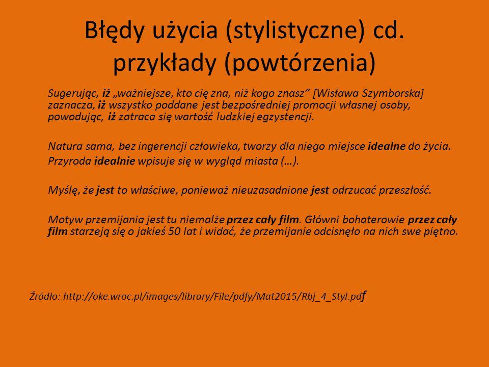 Błędy użycia (stylistyczne) cd.