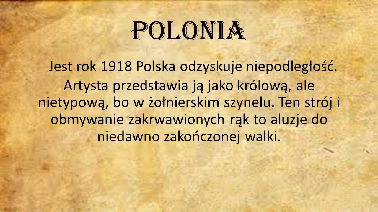 Polonia Jest rok 1918 Polska odzyskuje niepodległość.
