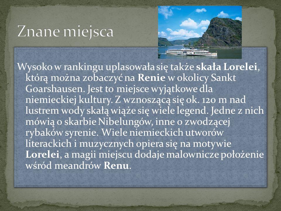 Wysoko w rankingu uplasowała się także skała Lorelei, którą można zobaczyć na Renie w okolicy Sankt Goarshausen. Jest to miejsce wyjątkowe dla niemiec