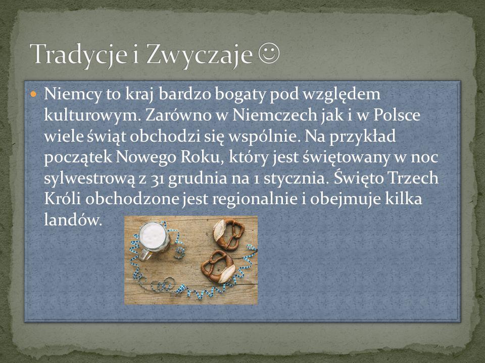 https://pl.wikipedia.org/wiki/Dirndl https://pl.wikipedia.org/wiki/Kuchnia_niemiecka https://www.google.pl/search?hl=pl&site=imghp&tbm=isch&source=hp&biw=1920&bih=911&q=niemcy&oq=niemcy&gs_l=img.3..0l10.2285.3441.0.3808.6.6.0.0.0.0.101.509.5j1.6.0....0...1ac.1.64.img..0.6.505.VLG7u9kwROY#imgrc=wYNgk1jH9jEO5M%3A https://www.google.pl/search?hl=pl&site=imghp&tbm=isch&source=hp&biw=1920&bih=911&q=niemcy&oq=niemcy&gs_l=img.3..0l10.2285.3441.0.3808.6.6.0.0.0.0.101.509.5j1.6.0....0...1ac.1.64.img..0.6.505.VLG7u9kwROY#imgrc=wYNgk1jH9jEO5M%3A https://www.google.pl/search?q=niemcy+tradycje+i+zwyczaje&biw=1920&bih=911&source=lnms&tbm=isch&sa=X&ved=0ahUKE wixna6Sp5rMAhXECSwKHaFmAAwQ_AUIBigB&dpr=1#imgrc=eRBIFNsxNuLd1M%3A https://www.google.pl/search?q=niemcy+tradycje+i+zwyczaje&biw=1920&bih=911&source=lnms&tbm=isch&sa=X&ved=0ahUKE wixna6Sp5rMAhXECSwKHaFmAAwQ_AUIBigB&dpr=1#imgrc=eRBIFNsxNuLd1M%3A http://www.opiekunka.gowork.pl/artykuly/obyczaje https://pl.wikipedia.org/wiki/Taniec_niemiecki https://www.google.pl/search?q=taniec+niemiec&biw=1920&bih=911&source=lnms&tbm=isch&sa=X&ved=0ahUKEwjYmsPPqJrM AhXBWywKHYinDCUQ_AUIBigB&dpr=1#imgrc=_ https://www.google.pl/search?q=taniec+niemiec&biw=1920&bih=911&source=lnms&tbm=isch&sa=X&ved=0ahUKEwjYmsPPqJrM AhXBWywKHYinDCUQ_AUIBigB&dpr=1#imgrc=_ https://pl.wikipedia.org/wiki/Religia_w_Niemczech https://www.epodreczniki.pl/reader/c/140282/v/25/t/student-canon/m/iOK14Vgu8I http://turystyka.wp.pl/gid,15674194,kat,1036545,title,Niemcy-10-najwiekszych-atrakcji-turystycznych,galeria.html?ticaid=116e6a