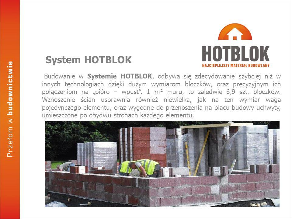 Budowanie w Systemie HOTBLOK, odbywa się zdecydowanie szybciej niż w innych technologiach dzięki dużym wymiarom bloczków, oraz precyzyjnym ich połącze