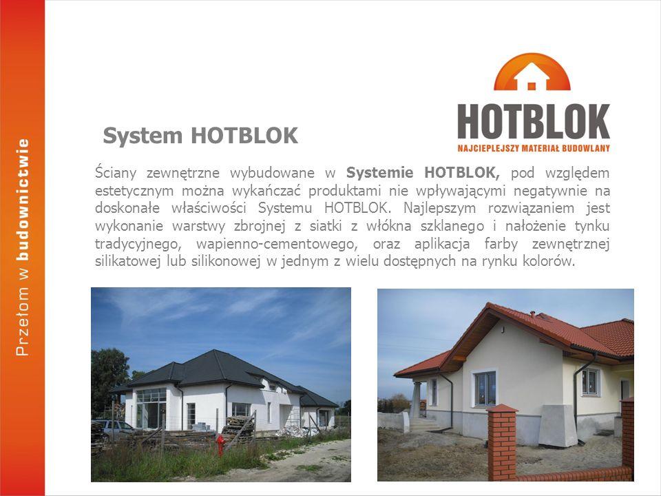 Ściany zewnętrzne wybudowane w Systemie HOTBLOK, pod względem estetycznym można wykańczać produktami nie wpływającymi negatywnie na doskonałe właściwo