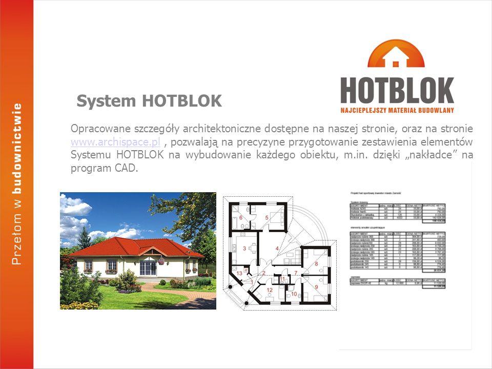 Opracowane szczegóły architektoniczne dostępne na naszej stronie, oraz na stronie www.archispace.pl, pozwalają na precyzyne przygotowanie zestawienia elementów Systemu HOTBLOK na wybudowanie każdego obiektu, m.in.