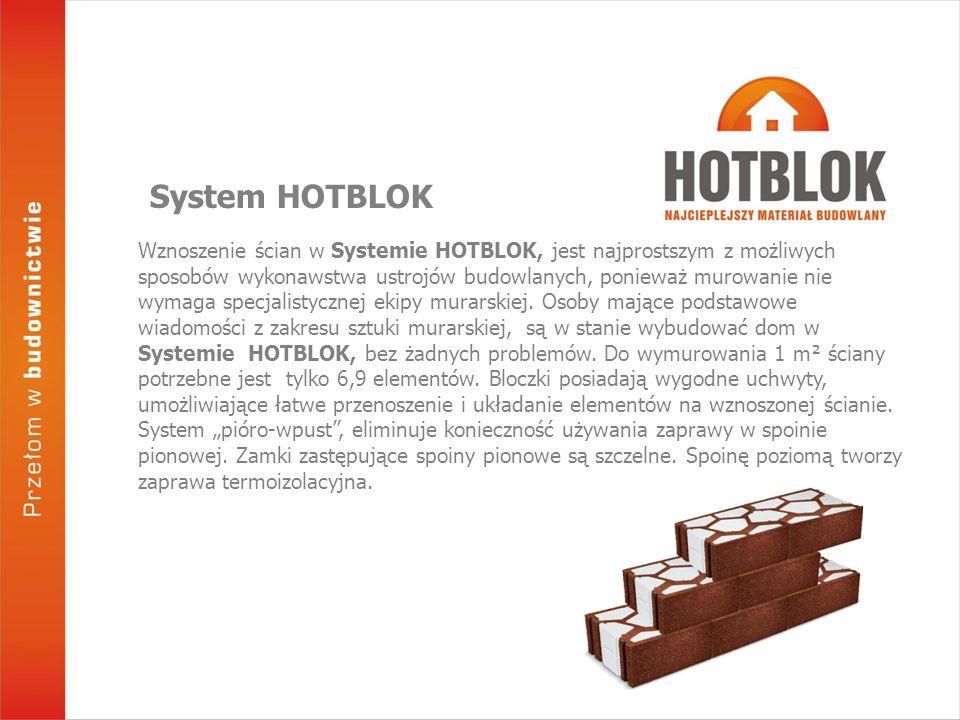 Wznoszenie ścian w Systemie HOTBLOK, jest najprostszym z możliwych sposobów wykonawstwa ustrojów budowlanych, ponieważ murowanie nie wymaga specjalistycznej ekipy murarskiej.