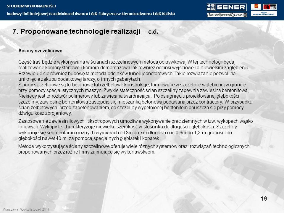 STUDIUM WYKONALNOŚCI budowy linii kolejowej na odcinku od dworca Łódź Fabryczna w kierunku dworca Łódź Kaliska 19 7. Proponowane technologie realizacj