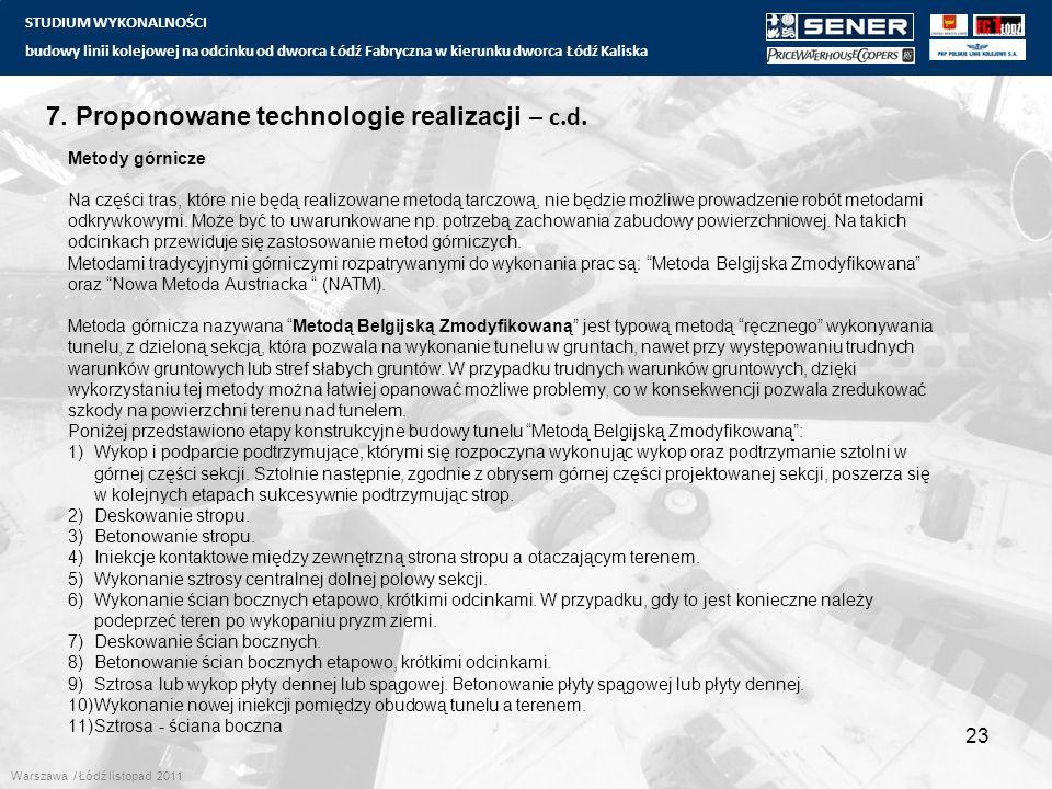 STUDIUM WYKONALNOŚCI budowy linii kolejowej na odcinku od dworca Łódź Fabryczna w kierunku dworca Łódź Kaliska 23 7. Proponowane technologie realizacj