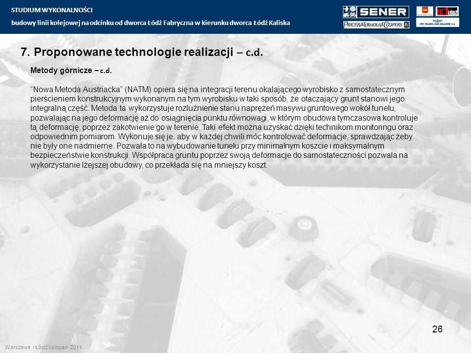 STUDIUM WYKONALNOŚCI budowy linii kolejowej na odcinku od dworca Łódź Fabryczna w kierunku dworca Łódź Kaliska 26 7. Proponowane technologie realizacj
