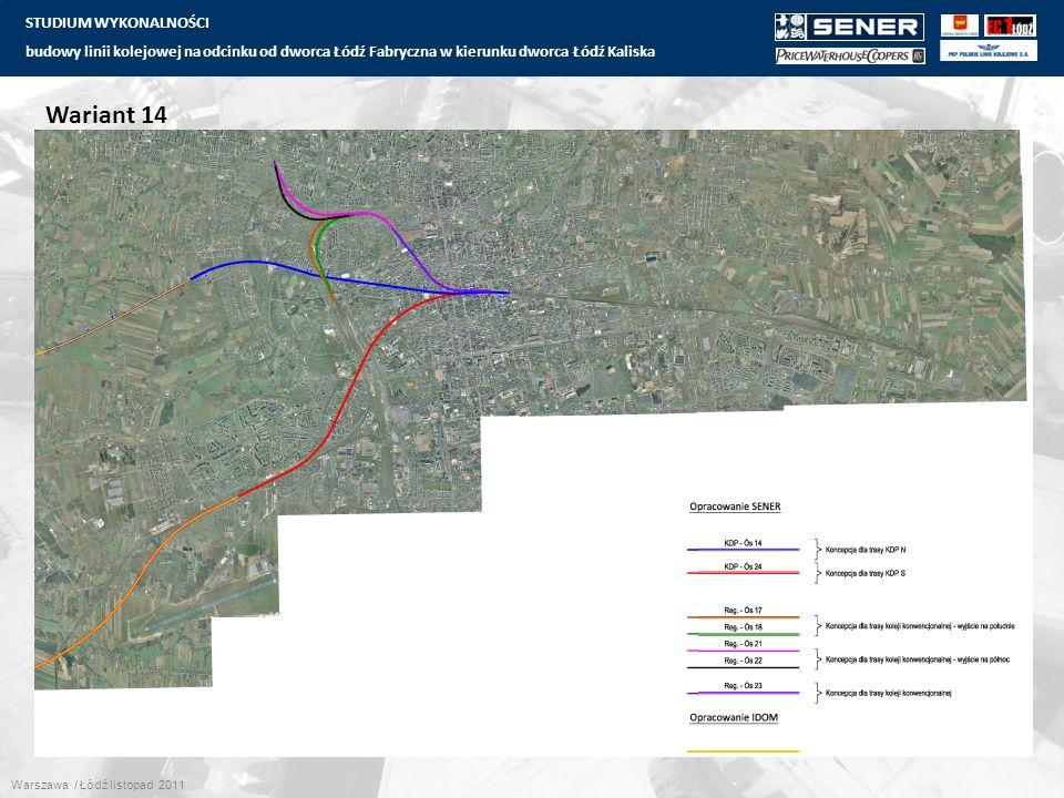 STUDIUM WYKONALNOŚCI budowy linii kolejowej na odcinku od dworca Łódź Fabryczna w kierunku dworca Łódź Kaliska 30 Wariant 14 Warszawa / Łódź listopad 2011