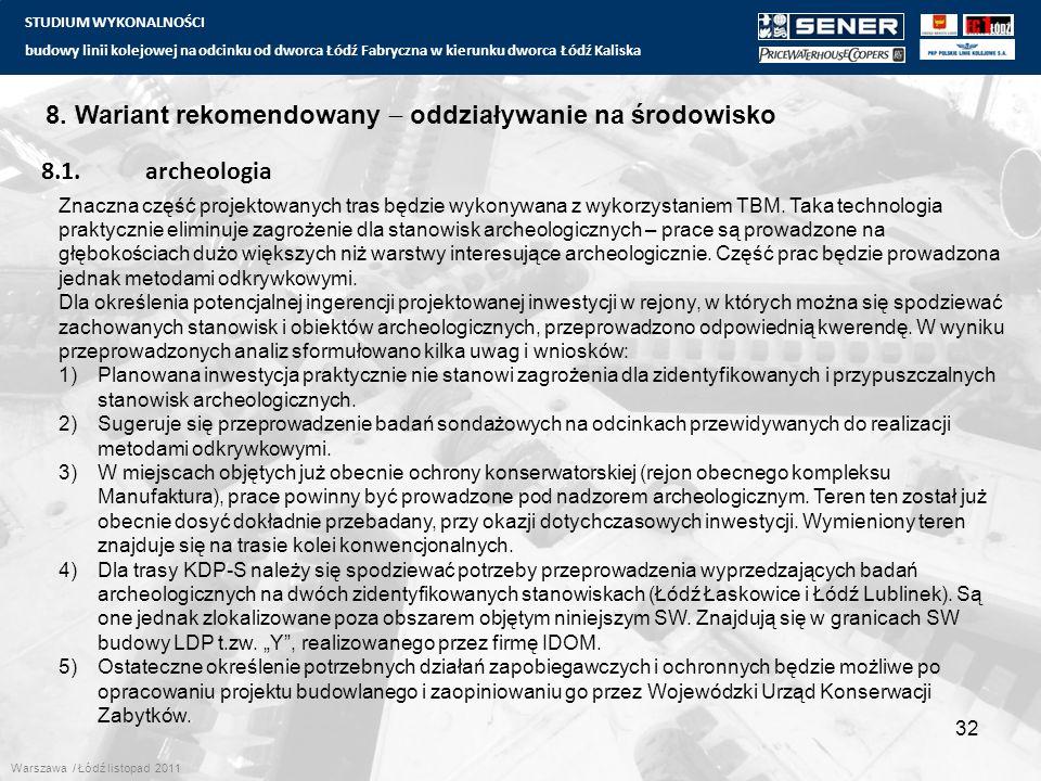 STUDIUM WYKONALNOŚCI budowy linii kolejowej na odcinku od dworca Łódź Fabryczna w kierunku dworca Łódź Kaliska 32 8. Wariant rekomendowany  oddziaływ