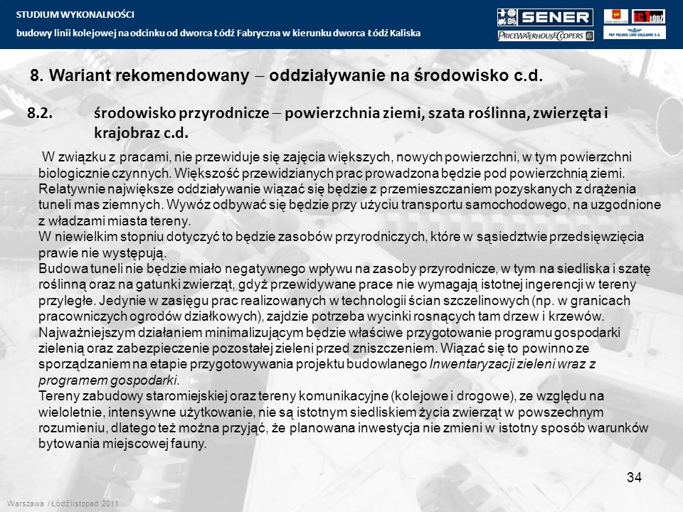 STUDIUM WYKONALNOŚCI budowy linii kolejowej na odcinku od dworca Łódź Fabryczna w kierunku dworca Łódź Kaliska 34 8. Wariant rekomendowany  oddziaływ