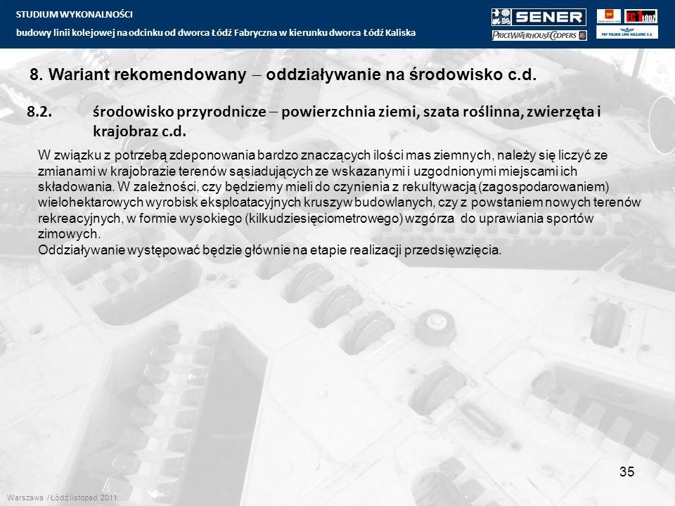 STUDIUM WYKONALNOŚCI budowy linii kolejowej na odcinku od dworca Łódź Fabryczna w kierunku dworca Łódź Kaliska 35 8. Wariant rekomendowany  oddziaływ