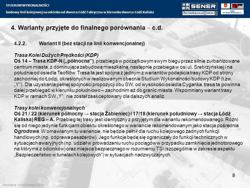 STUDIUM WYKONALNOŚCI budowy linii kolejowej na odcinku od dworca Łódź Fabryczna w kierunku dworca Łódź Kaliska 8 4. Warianty przyjęte do finalnego por