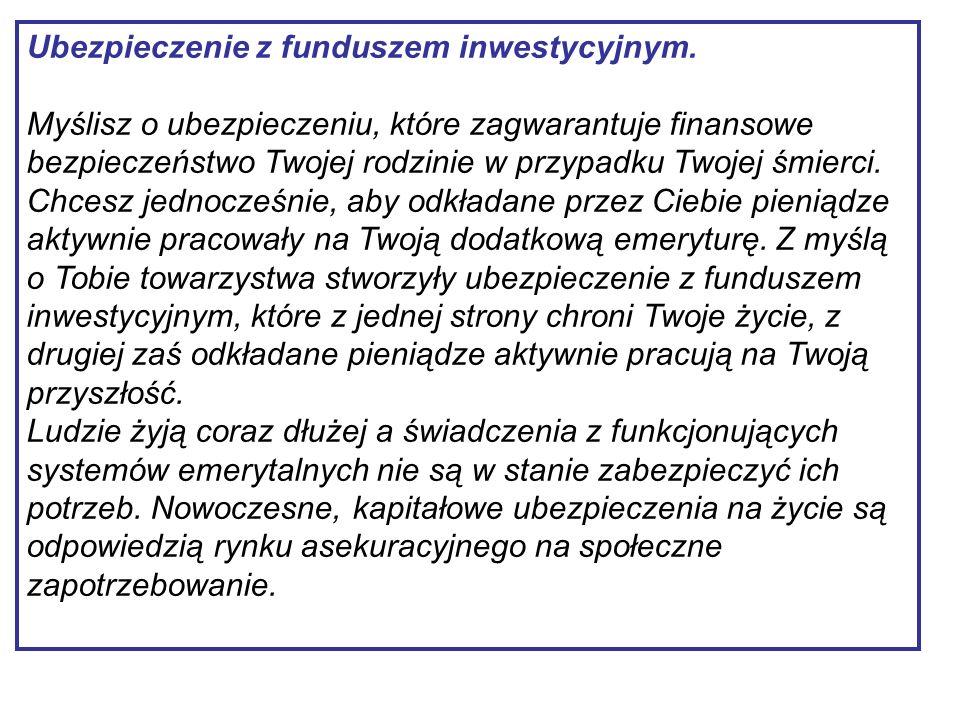 Ubezpieczenie z funduszem inwestycyjnym.
