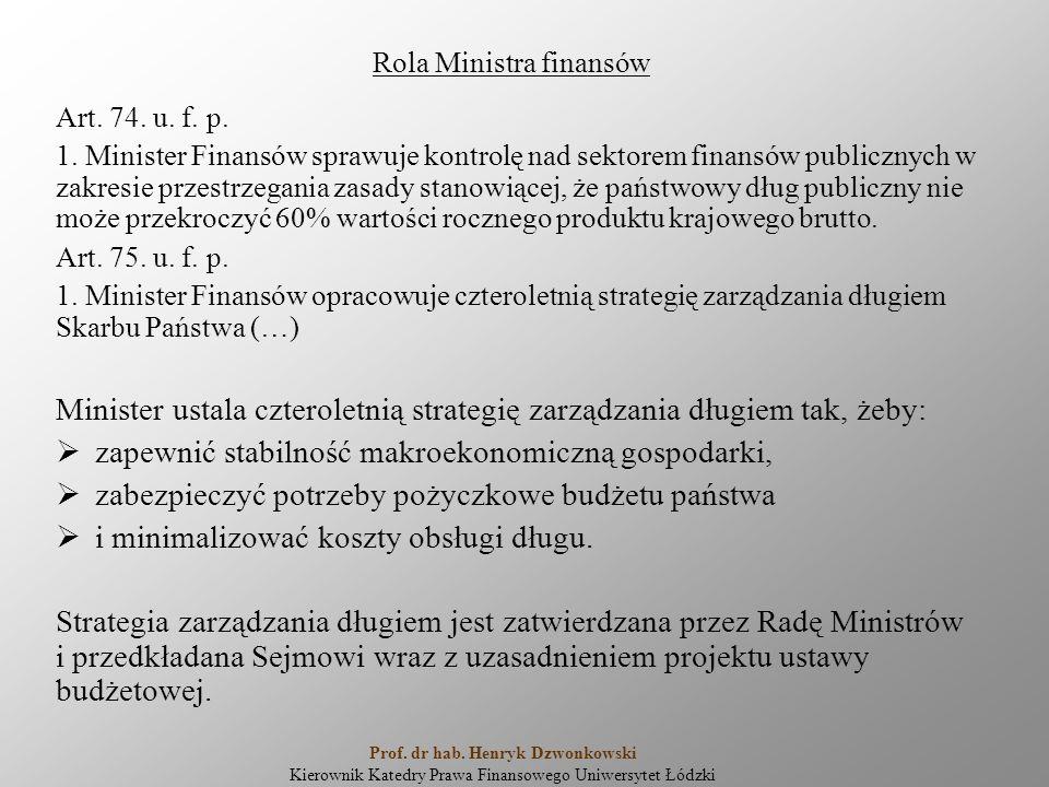 Art. 74. u. f. p. 1. Minister Finansów sprawuje kontrolę nad sektorem finansów publicznych w zakresie przestrzegania zasady stanowiącej, że państwowy