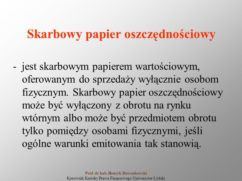 Skarbowy papier oszczędnościowy - jest skarbowym papierem wartościowym, oferowanym do sprzedaży wyłącznie osobom fizycznym. Skarbowy papier oszczędnoś