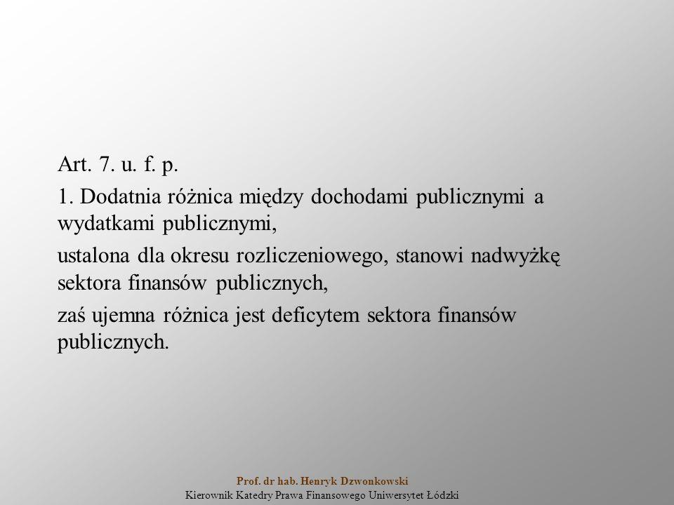 Art. 7. u. f. p. 1. Dodatnia różnica między dochodami publicznymi a wydatkami publicznymi, ustalona dla okresu rozliczeniowego, stanowi nadwyżkę sekto