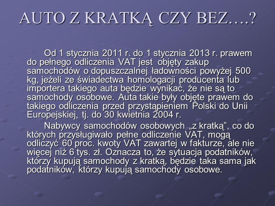 AUTO Z KRATKĄ CZY BEZ….. Od 1 stycznia 2011 r. do 1 stycznia 2013 r.
