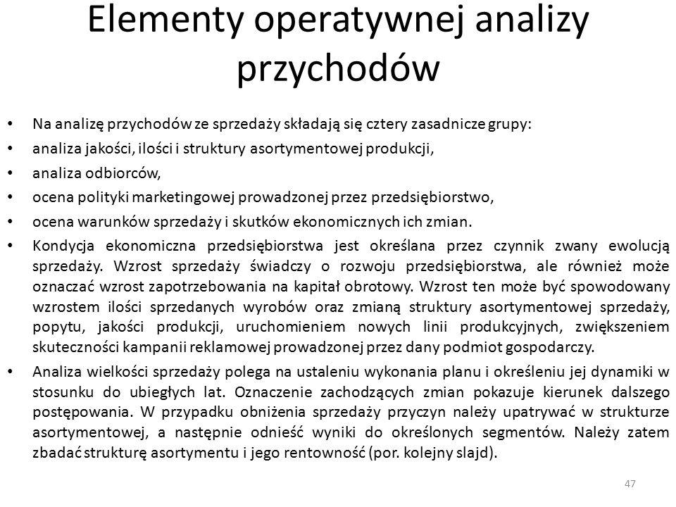 Elementy operatywnej analizy przychodów Na analizę przychodów ze sprzedaży składają się cztery zasadnicze grupy: analiza jakości, ilości i struktury a