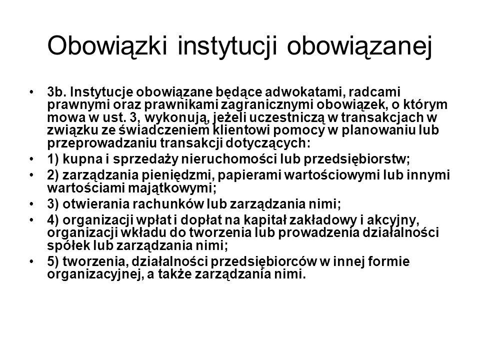 Obowiązki instytucji obowiązanej 3b.