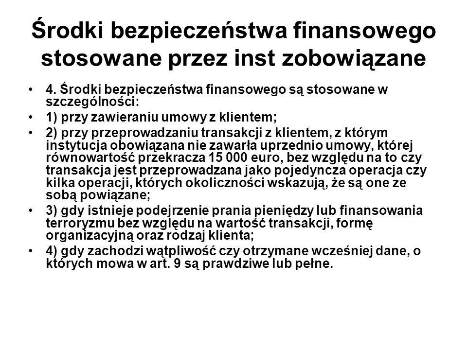 Środki bezpieczeństwa finansowego stosowane przez inst zobowiązane 4.