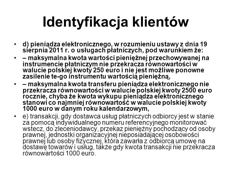Identyfikacja klientów d) pieniądza elektronicznego, w rozumieniu ustawy z dnia 19 sierpnia 2011 r.