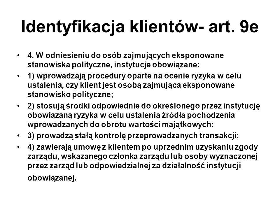 Identyfikacja klientów- art. 9e 4.