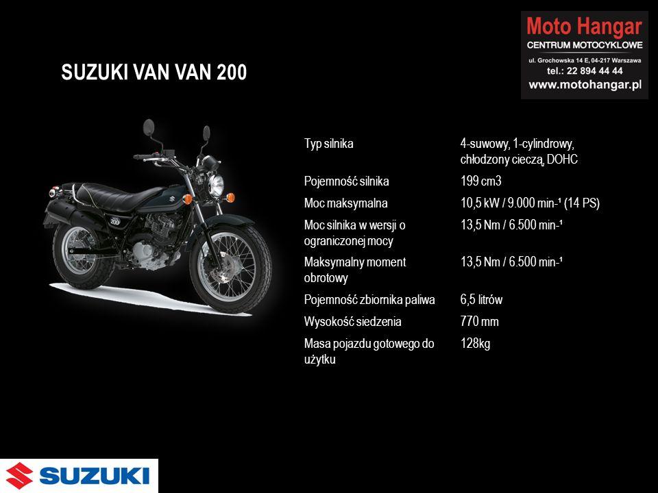 Typ silnika4-suwowy, 1-cylindrowy, chłodzony cieczą, DOHC Pojemność silnika199 cm3 Moc maksymalna10,5 kW / 9.000 min-¹ (14 PS) Moc silnika w wersji o ograniczonej mocy 13,5 Nm / 6.500 min-¹ Maksymalny moment obrotowy 13,5 Nm / 6.500 min-¹ Pojemność zbiornika paliwa6,5 litrów Wysokość siedzenia770 mm Masa pojazdu gotowego do użytku 128kg SUZUKI VAN VAN 200