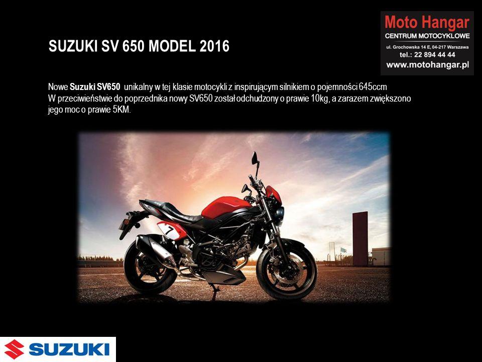 Nowe Suzuki SV650 unikalny w tej klasie motocykli z inspirującym silnikiem o pojemności 645ccm W przeciwieństwie do poprzednika nowy SV650 został odchudzony o prawie 10kg, a zarazem zwiększono jego moc o prawie 5KM.