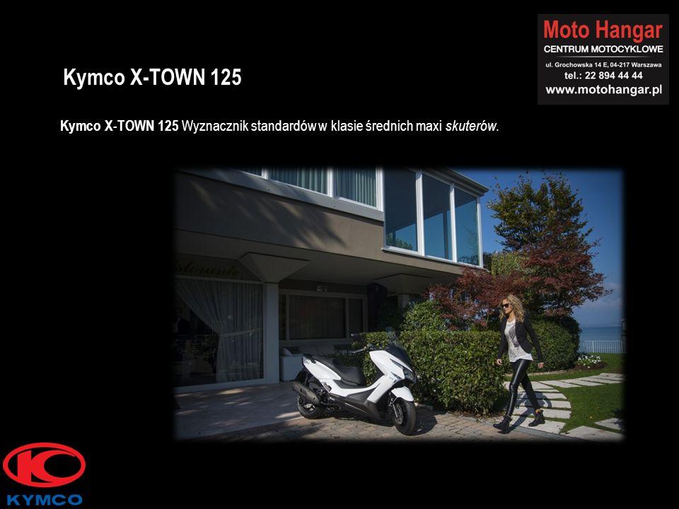 Kymco X-TOWN 125 Wyznacznik standardów w klasie średnich maxi skuterów. Kymco X-TOWN 125