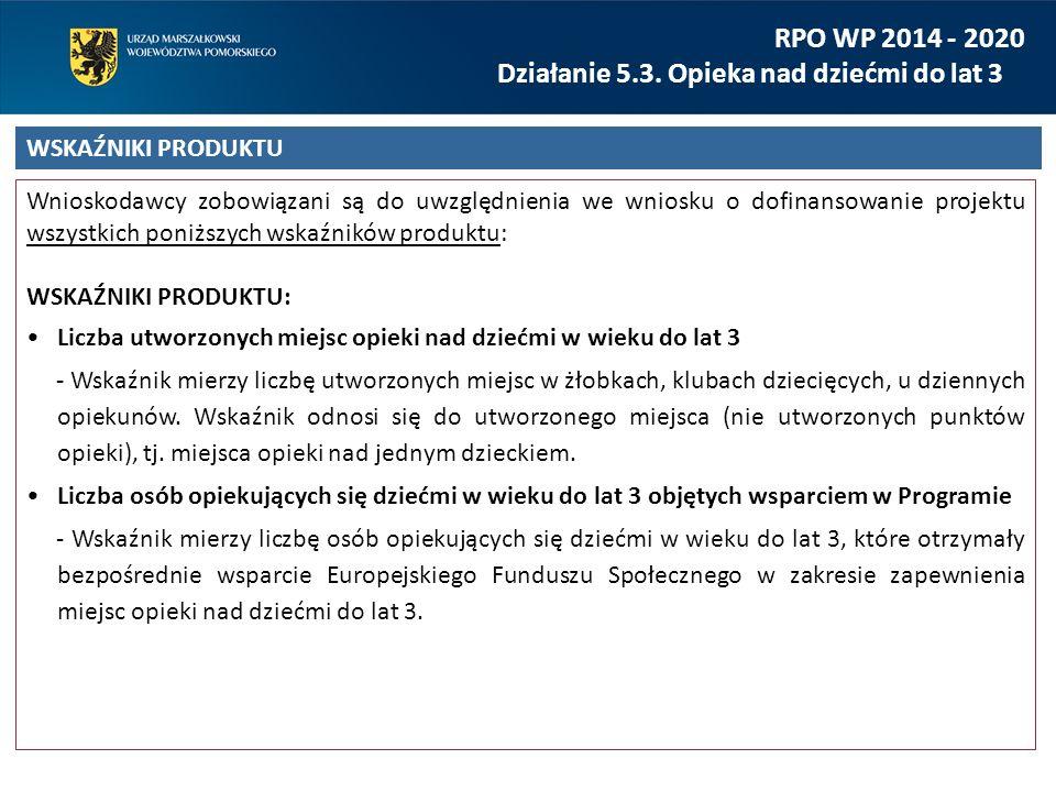 Wnioskodawcy zobowiązani są do uwzględnienia we wniosku o dofinansowanie projektu wszystkich poniższych wskaźników produktu: WSKAŹNIKI PRODUKTU: Liczb