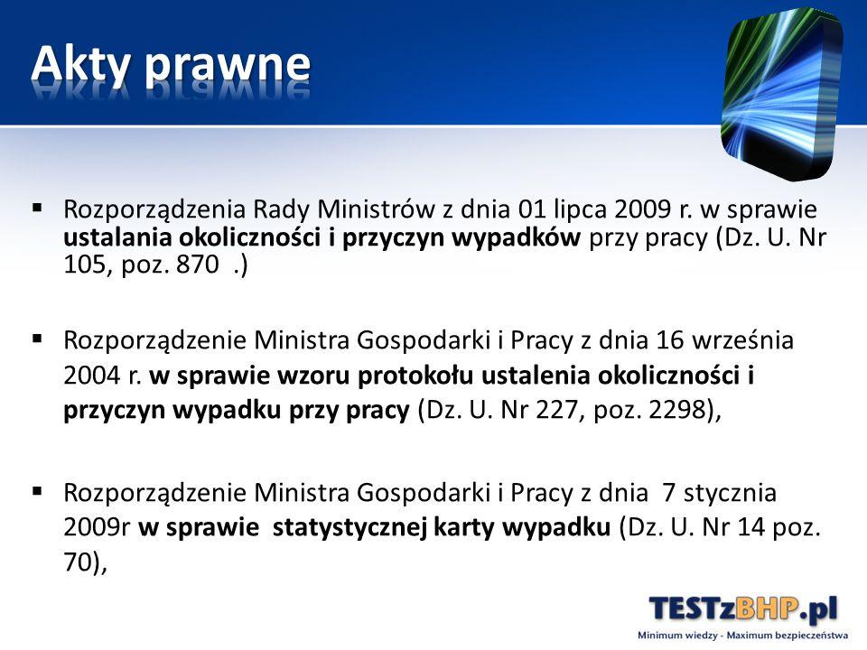  Rozporządzenia Rady Ministrów z dnia 01 lipca 2009 r. w sprawie ustalania okoliczności i przyczyn wypadków przy pracy (Dz. U. Nr 105, poz. 870.)  R
