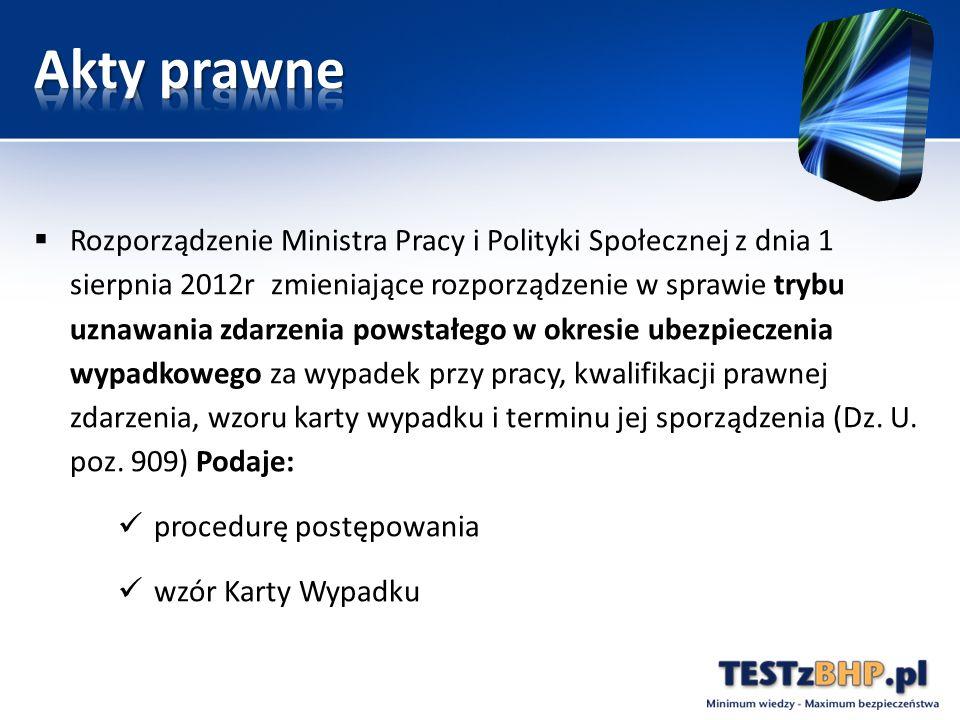  Rozporządzenie Ministra Pracy i Polityki Społecznej z dnia 1 sierpnia 2012r zmieniające rozporządzenie w sprawie trybu uznawania zdarzenia powstałeg