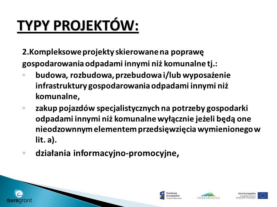 Oś priorytetowa II Ochrona środowiska, w tym adaptacja do zmian klimatu Działanie 2.2 Gospodarka odpadami komunalnymi Program I nfrastruktura i Środowisko na lata 2014-2020 Typ projektu Planowany termin naboru 1.