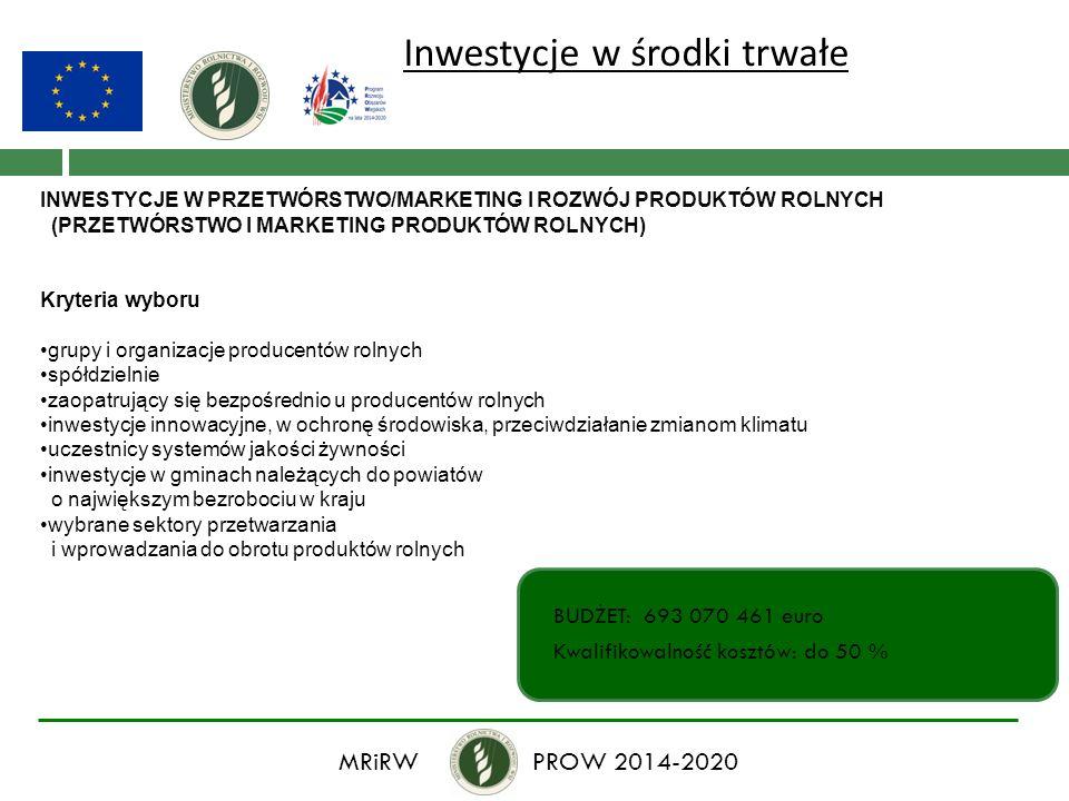Inwestycje w środki trwałe INWESTYCJE W PRZETWÓRSTWO/MARKETING I ROZWÓJ PRODUKTÓW ROLNYCH (PRZETWÓRSTWO I MARKETING PRODUKTÓW ROLNYCH) Kryteria wyboru